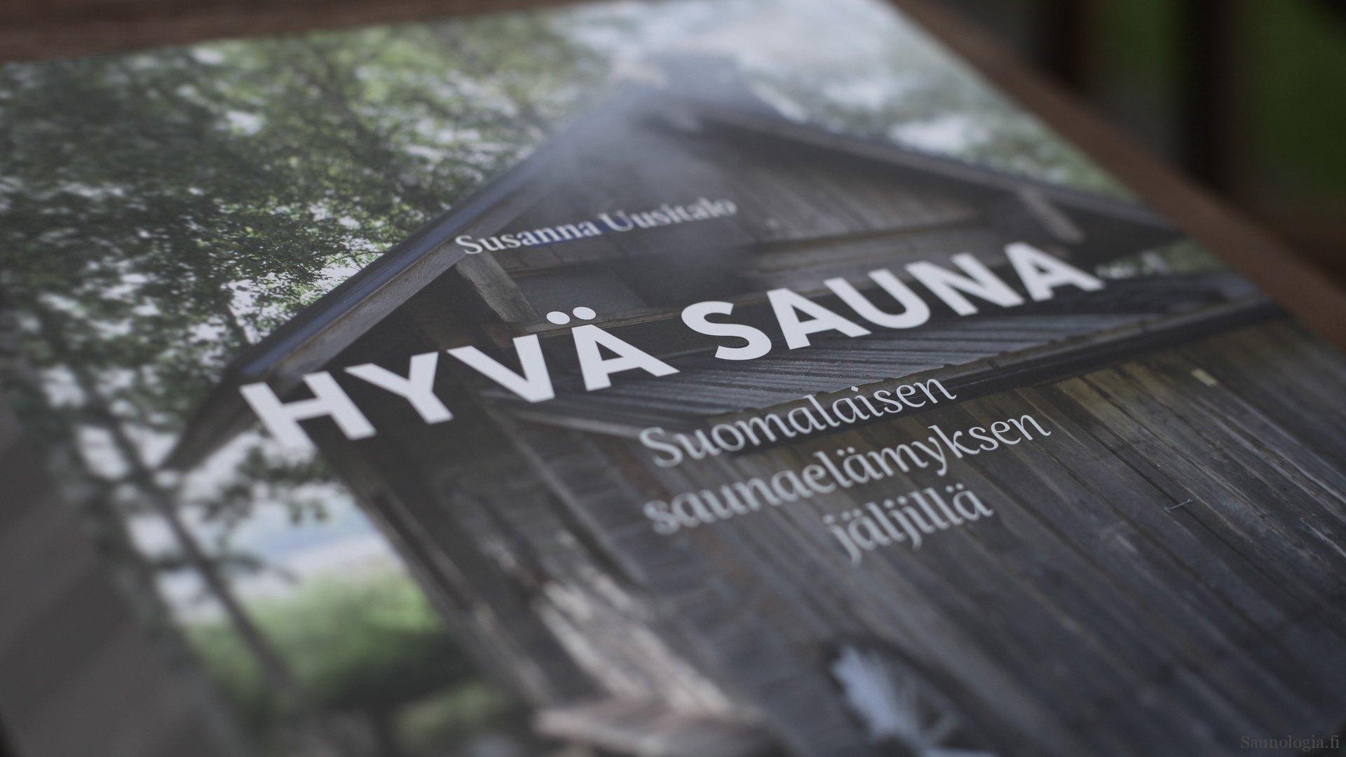 Kirja-arvio: Susanna Uusitalo – Hyvä sauna. Suomalaisen saunaelämyksen jäljillä