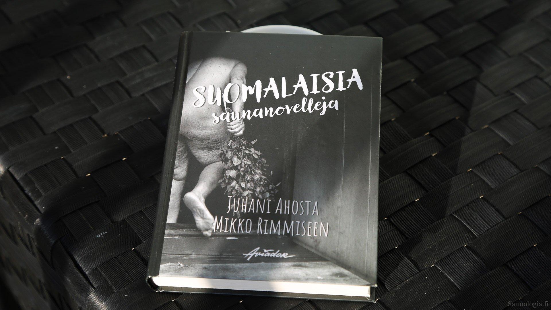 Saunakirja-arvio: Suomalaisia saunanovelleja. Juhani Ahosta Mikko Rimmiseen.